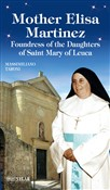 Mother Elisa Martinez. Foundress of the Daughters of Saint Mary of Leuca