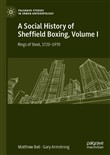 A Social History of Sheffield Boxing, Volume I