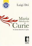 Maria Sklodowska Curie: the obstinate self-sacrifice of a genius