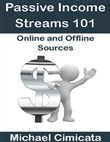 Passive Income Streams 101: Online and Offline Sources