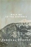 Walk Me to the Distance