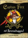 All'arrembaggio. Capitan Fox. Con adesivi. Ediz. illustrata