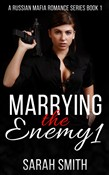 Marrying The Enemy 1: A Russian Mafia Romance Series Book 1