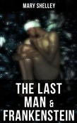 The Last Man & Frankenstein