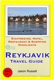 Reykjavik, Iceland Travel Guide - Sightseeing, Hotel, Restaurant & Shopping Highlights (Illustrated)