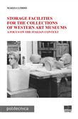 Storage facilities for the collections of western art museums. A focus on the Italian context