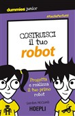 Costruisci il tuo robot For Dummies
