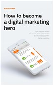 How To Become A Digital Marketing Hero