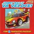 Jimmy Rally va veloce! Super cars