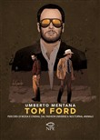 Tom Ford. Percorsi di moda e cinema, dal fashion universe a Nocturnal Animals