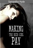Making The Rich Girl Pay