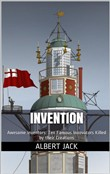 Invention: Awesome Inventors: Ten Famous Innovators Killed by their Creations