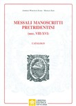 Messali manoscritti pretridentini (secc. VIII?XVI). Catalogo