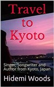 Travel to Kyoto: Singer, Songwriter and Author from Kyoto, Japan