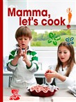 Mommy, let's cook! Italian meals to make with kids by Il Gufo