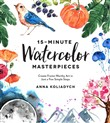 15-Minute Watercolor Masterpieces