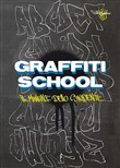 Graffiti School. Il manuale dello studente
