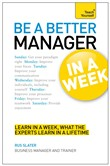 Be a Better Manager in a Week: Teach Yourself eBook ePub