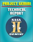Project Gemini: A Technical Summary and Report - Extraordinary Detail of the Spacecraft, Test Program, Flight Performance, Systems, Mission Planning, and Experiments of America's Second Manned Program