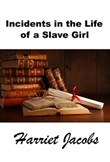 Incidents in the Life of a Slave Girl, The Original Slave Narrative