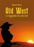 La leggenda di Lady Colt. Old West