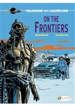 Valerian et Laureline - Volume 13 - On the frontiers