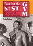 Tales from the 5th Street Gym: Ali, the Dundees, and Miami's Golden Age of Boxing
