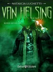 van helsing. blood never ...