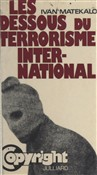 Les dessous du terrorisme international