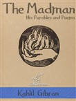 The Madman: His Parables and Poems (Illustrated)