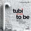 Tubi or not to be. 99 istantanee del tubo. Ediz. illustrata