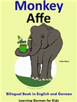 Bilingual Book in English and German: Monkey - Affe - Learn German Collection