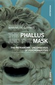 The phallus and the mask. The patriarchal uncoscious of psychoanalysis