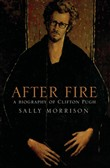 After Fire: A Biography on Clifton Pugh