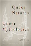 Queer Natures, Queer Mythologies