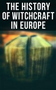 The History of Witchcraft in Europe