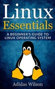 Linux Essentials - A Beginner's Guide To Linux Operating System