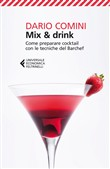 Mix & drink. Come preparare cocktail con le tecniche del barchef