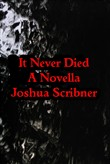 It Never Died: A Novella