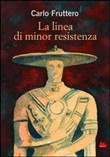 La linea di minor resistenza. Ediz. illustrata