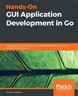 Hands-On GUI Application Development in Go