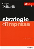 Strategie d'impresa. Casi, strategie, analisi strategica, analisi competitiva, teorie e modelli