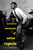 The Social Documentary Photography of Milton Rogovin