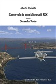 Come volo io con Microsoft Flight Simulator X. Vol. 2