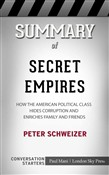 Summary of Secret Empires: How the American Political Class Hides Corruption and Enriches Family and Friends by Peter Schweizer | Conversation Starters