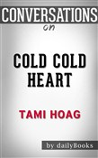 Cold Cold Heart: by Tami Hoag | Conversation Starters
