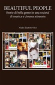 BEAUTIFUL PEOPLE: Storie di bella gente in una societa' di musica e cinema attraente - Nudo d'autore vol.6