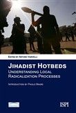 Jihadist Hotbeds. Understanding local radicalization processes