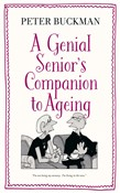 The Genial Senior's Companion to Ageing