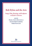 Bob Dylan and the arts. Songs, film, paintings, and sculpture in Dylan's universe
